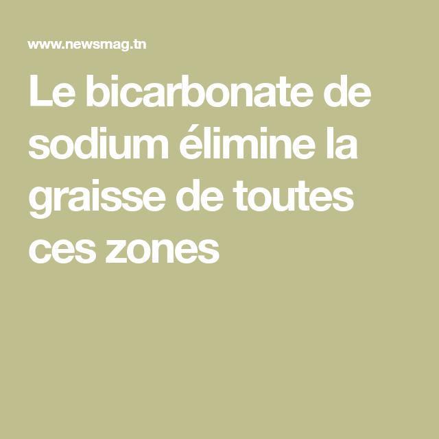 Le bicarbonate de sodium élimine la graisse de toutes ces