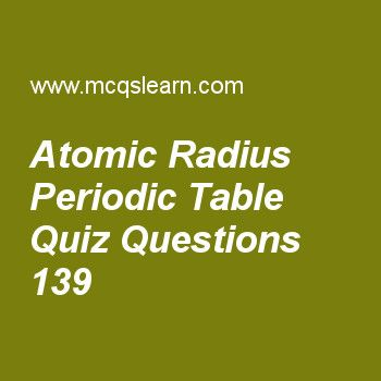 Learn quiz on atomic radius periodic table chemistry quiz 139 to learn quiz on atomic radius periodic table chemistry quiz 139 to practice free chemistry mcqs questions and answers to learn atomic radius periodic table urtaz Image collections