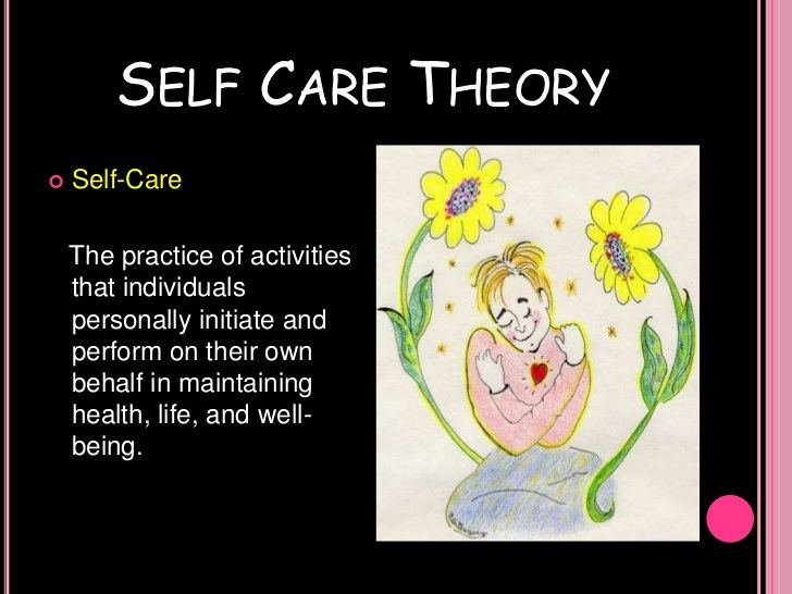 Dorothea orem\u0027s self care theory medical Self care, Nursing