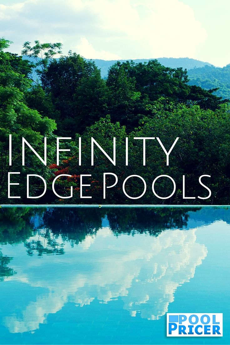 Infinity Edge Pools: Cost is One Big | Pool cost, Infinity pool cost ...