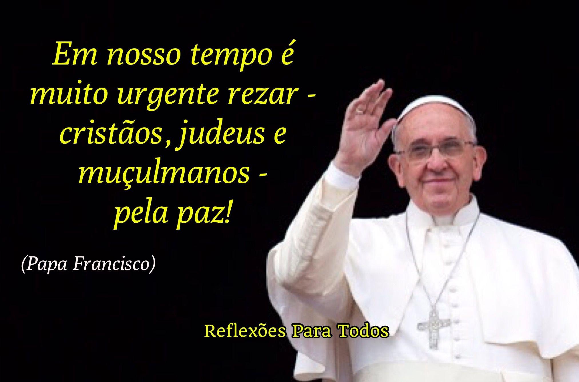Frases De Paz P 2: Rezem Pela Paz (Papa Francisco)