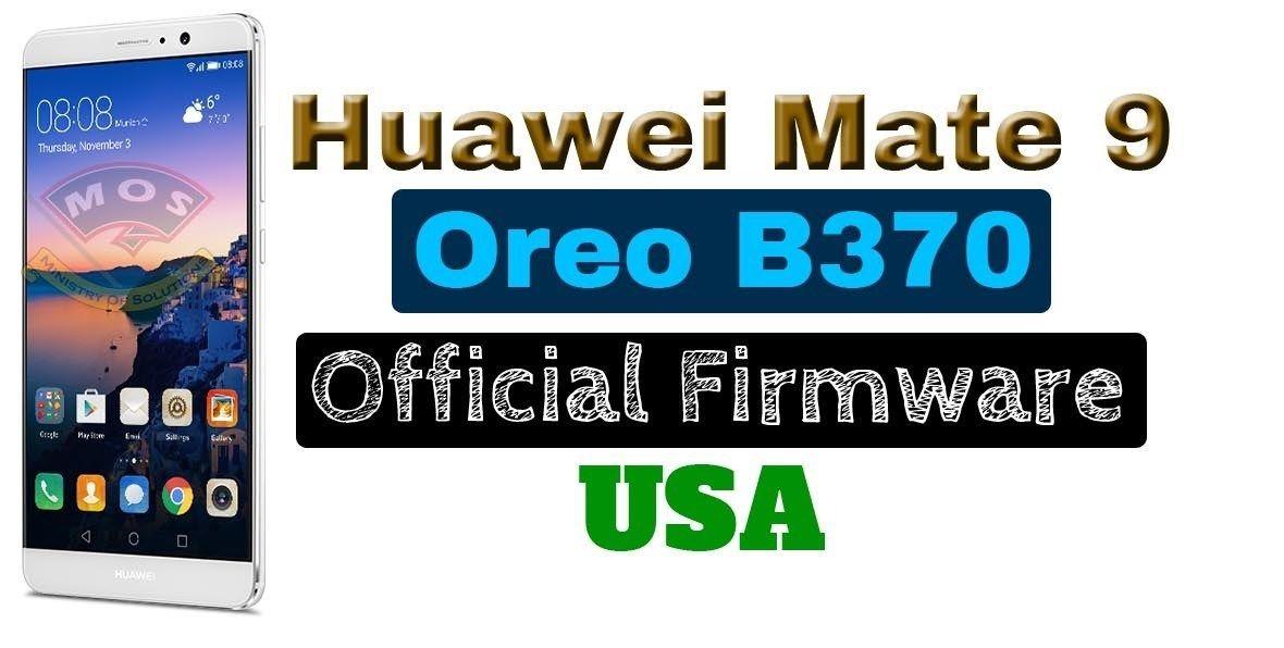 Huawei Mate 9 MHA-L29 Oreo B370 USA(Official Firmware EMUI 8