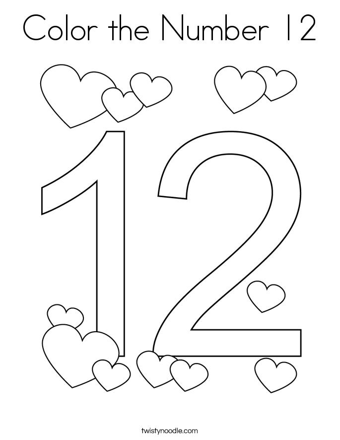 Color The Number 12 Coloring Page Twisty Noodle Numbers Preschool Numbers Preschool Printables Free Preschool Worksheets