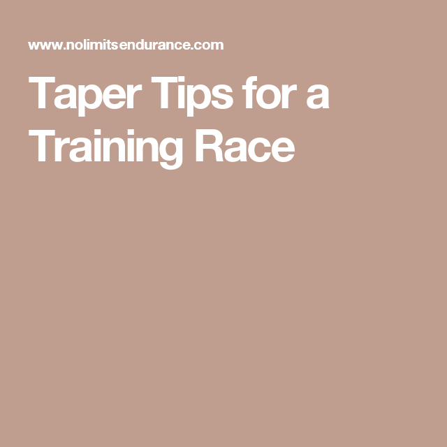 Taper Tips For A Training Race