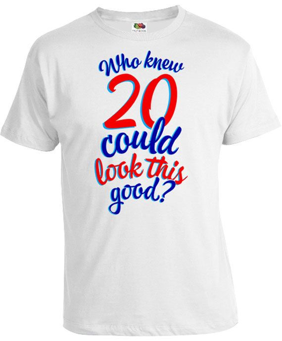 20th Birthday Gifts For Him Presents Her Shirt Bday Gift Who Knew 20 Coul