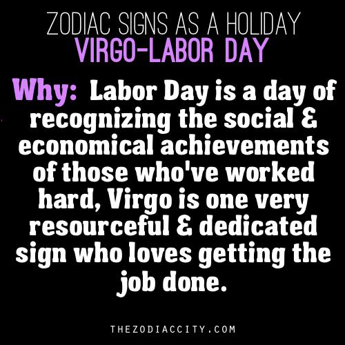 Zodiac Signs As A Holiday, virgo - Labor Day    Virgo - The