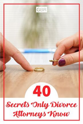 40 Secrets Only Divorce Attorneys Know #divorce
