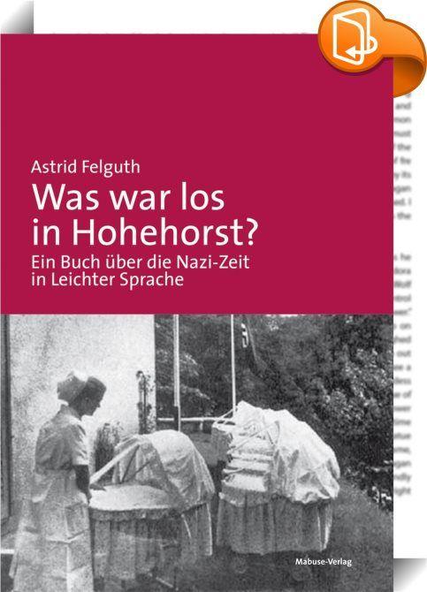 """Was war los in Hohehorst?    ::  In der Zeit des Nationalsozialismus gab es in Deutschland neun Lebensborn-Heime, wo ledige Mütter """"arische"""" Kinder bekommen sollten, und Kinderfachabteilungen, in denen etwa 5.000 Kinder ermordet wurden. Der Rassismus des Lebensborn-Ideals und die Grausamkeit der Kinderfachabteilungen sind schwer zu begreifen. """"Was war los in Hohehorst""""? macht die Zeit des Nationalsozialismus anschaulich: Was waren Lebensborn-Heime? Und was geschah mit behinderten Mensc..."""