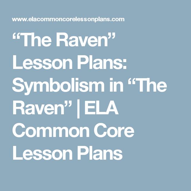 The Raven Lesson Plans Symbolism In The Raven Ela Common Core