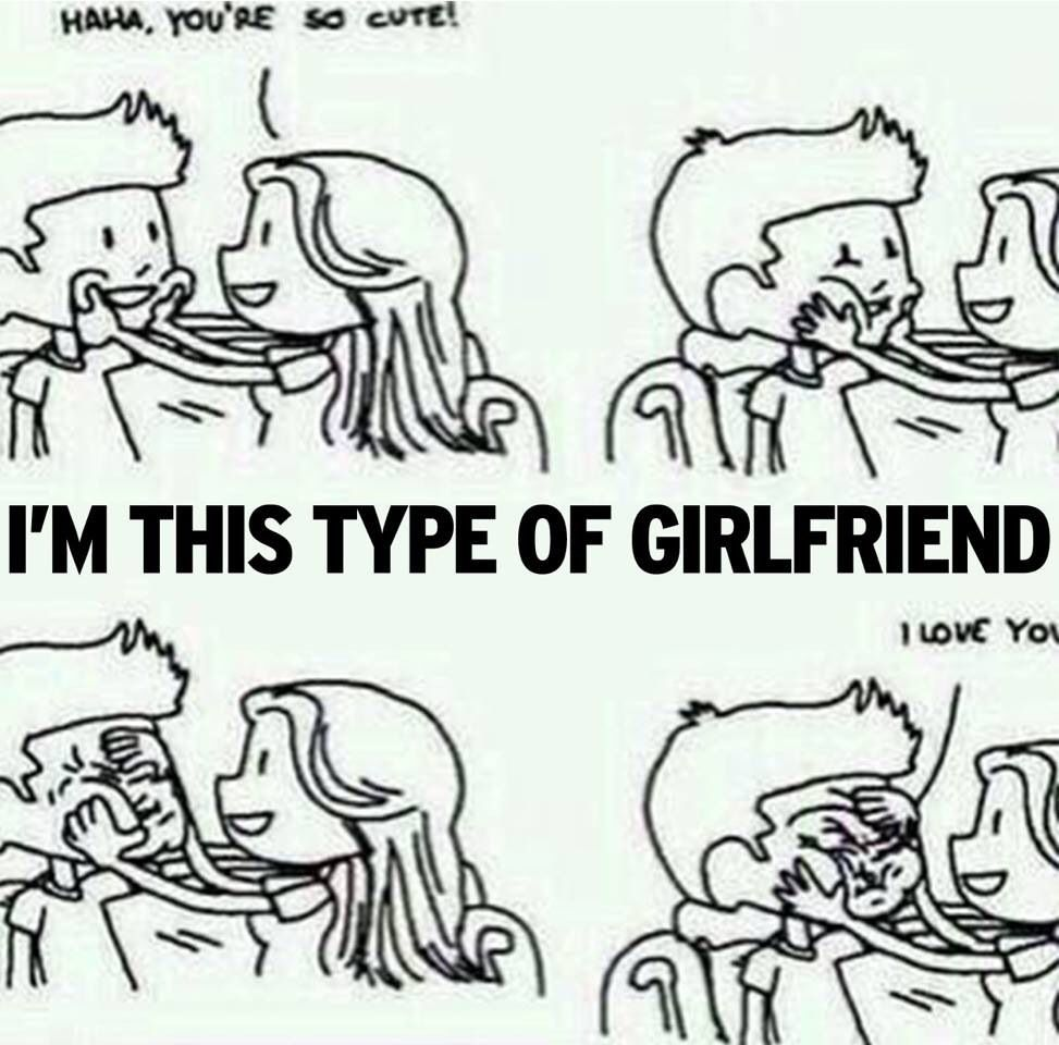 I M This Type Of Girlfriend Type Of Girlfriend Girlfriend Quotes Funny Me As A Girlfriend