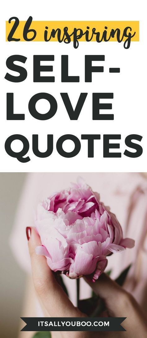 Are You Struggling To Love Yourself? Here Are 26 Must Read Love Yourself  Quotes And Sayings. Plus, Get 10 Free Shareable Self Love Quotes For Social  Media.