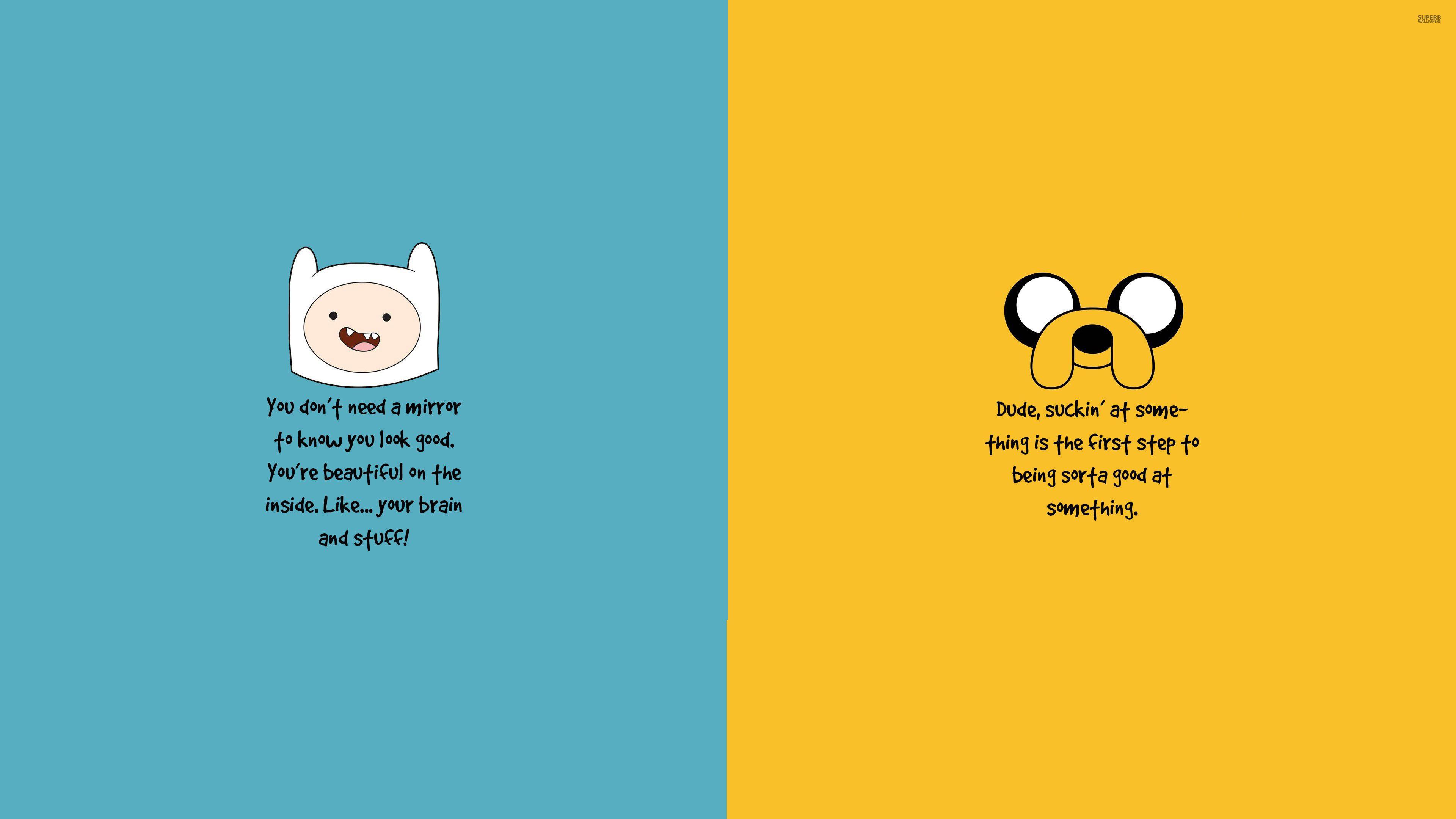 Adventure Time Quotes Quotesgram Adventure Time Quotes Adventure Time Wallpaper New Adventure Quotes