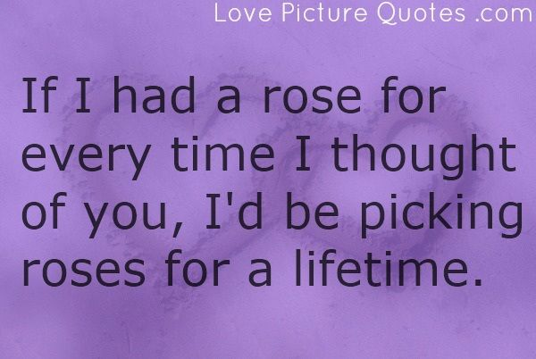 Charmant If I Had A Rose For Every Time I Thought Of You, Iu0027d · Deep Thought  QuotesCute Love ...