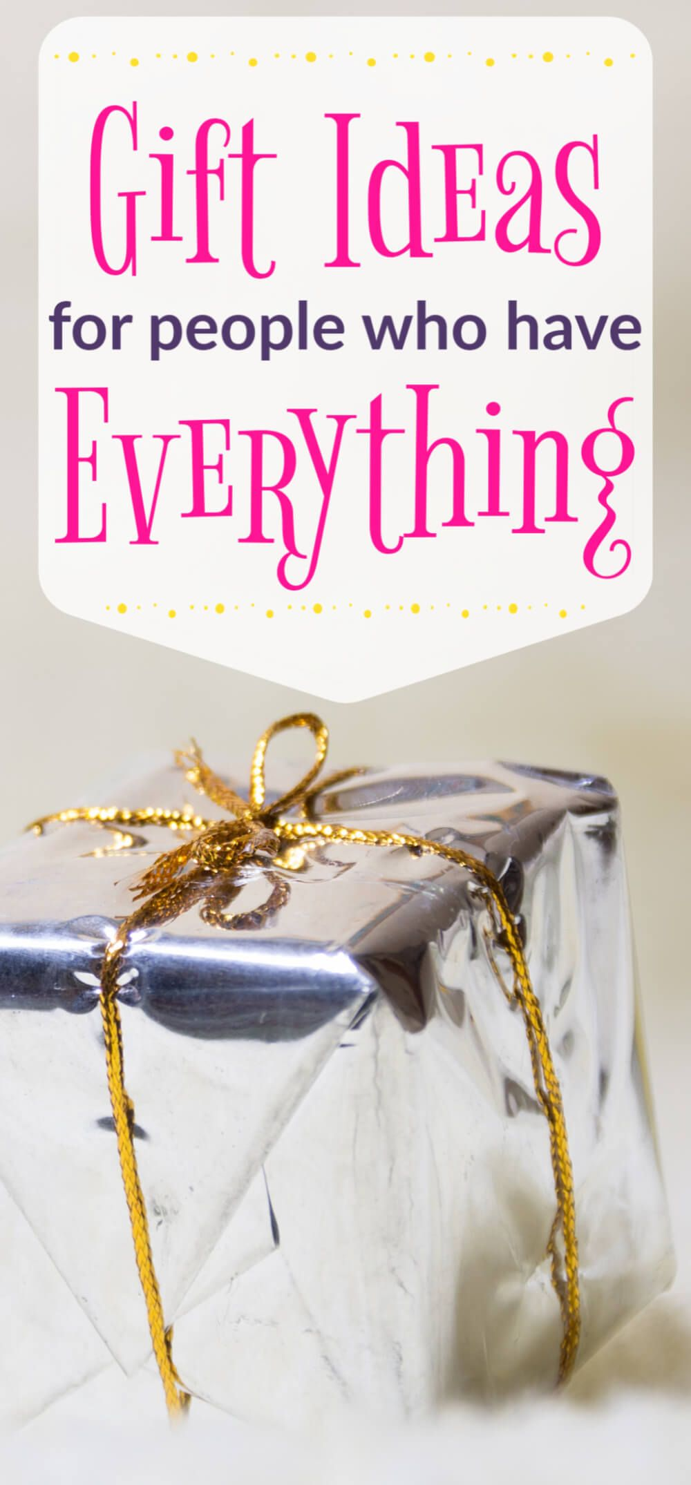 Amazing Gift Ideas for People Who Already Have Everything