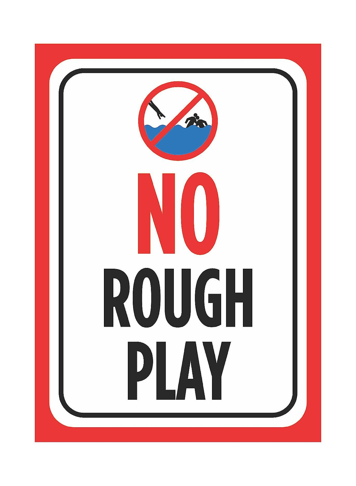 No Rough Play\