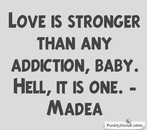Pinmymind 1751 By Unknown Madea Quotes Madea Quotes