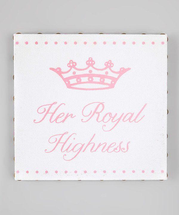 Look at this #zulilyfind! Pink 'Her Royal Highness' Canvas Plaque by Grasslands Road #zulilyfinds #GrasslandsRoad
