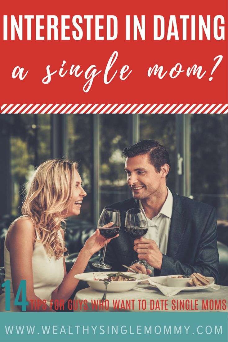 Advice men dating single moms