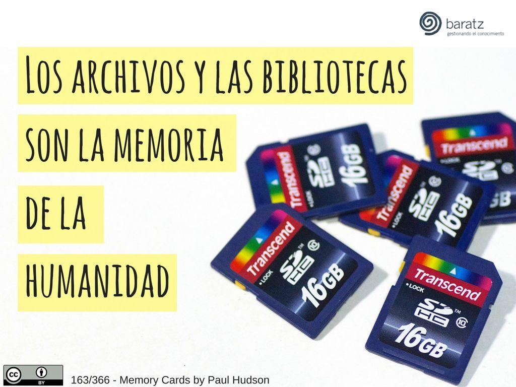 Los archivos y las bibliotecas son la memoria de la humanidad