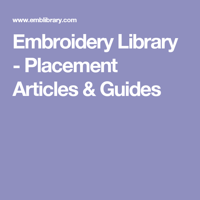 Embroidery Library Placement Articles Guides Embroidery