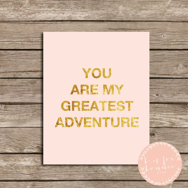 Romantic Blush & Gold Printable Art - You Are My Greatest Adventure.
