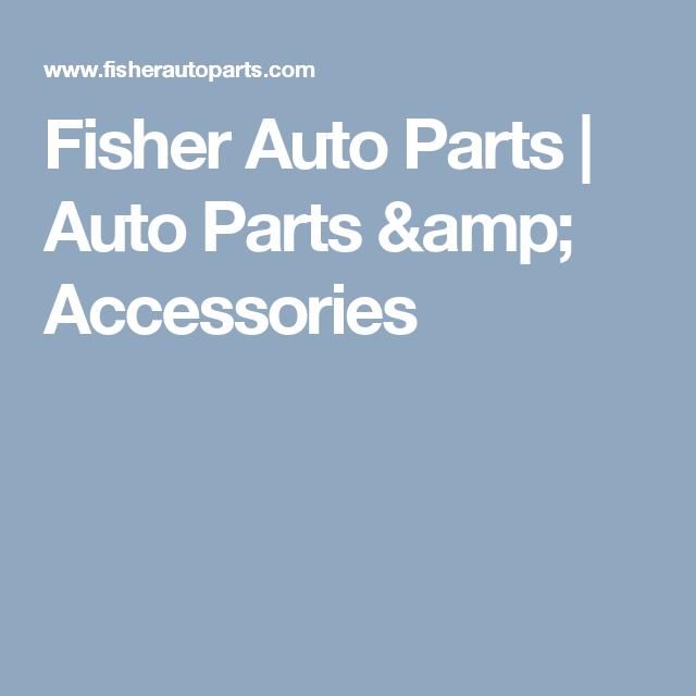 Fisher Auto Parts >> Fisher Auto Parts Auto Parts Accessories Favorites