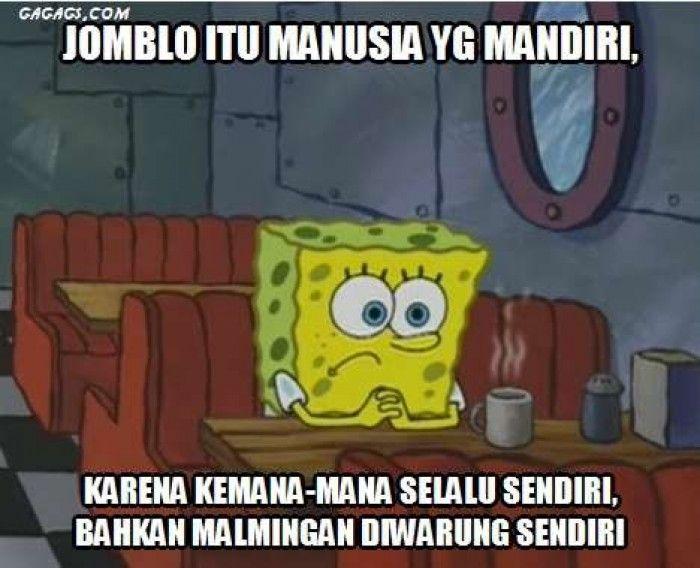Ini Jadinya Jika Spongebob Jomblo Tanpa Patrick Meme Lucu Jomblo