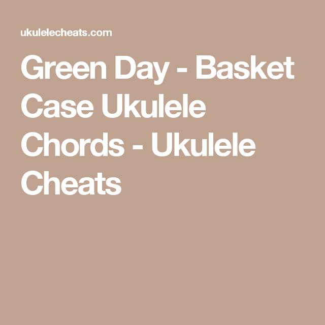 Green Day - Basket Case Ukulele Chords - Ukulele Cheats   rock \'n ...
