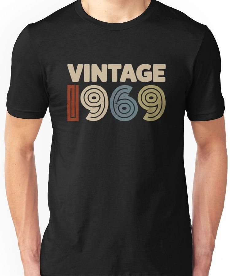 'Vintage 1969 Turning 50 In 2019 Funny 50th Birthday Shirt' T-Shirt by liuxy071195 #moms50thbirthday Vintage 1969 Turning 50 In 2019 Funny 50th Birthday Shirt Unisex T-Shirt #moms50thbirthday