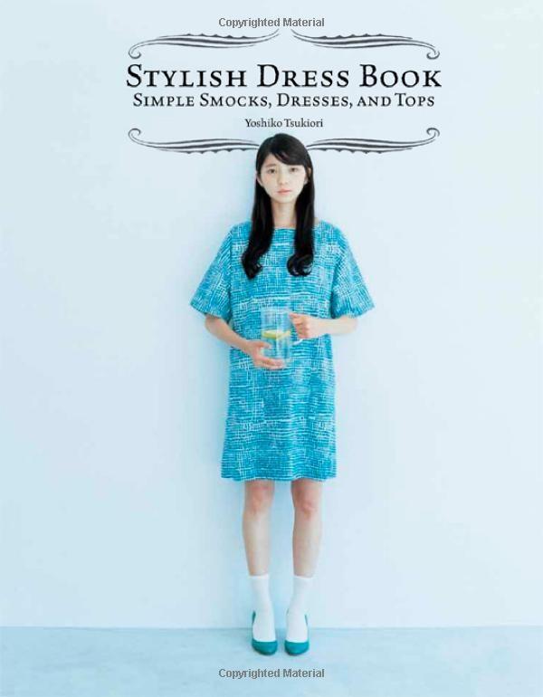 Stylish Dress Book: Simple Smocks, Dresses and Tops: Yoshiko Tsukiori: 9781780671079: Amazon.com: Books