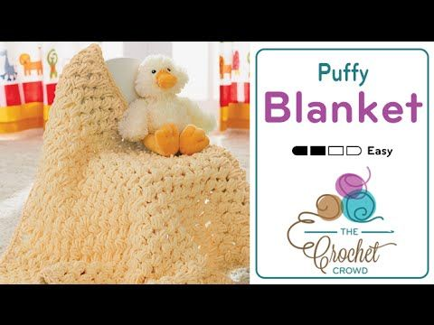 Learn to Crochet this Puffy Baby Blanket. Easy to crochet with ...