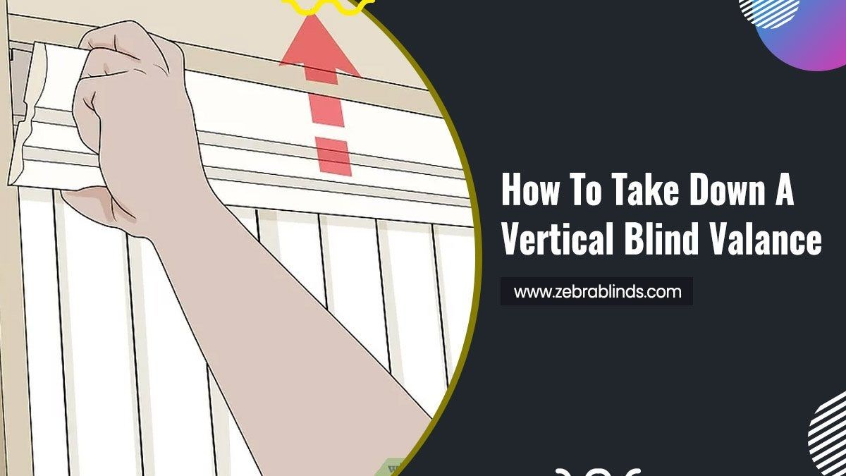 How to Take Down A Vertical Blind Valance in 2020