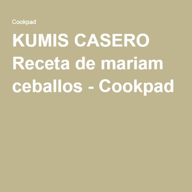 Kumis Casero Receta De Mariam Ceballos Receta Casero Recetas Recetas De Cocina