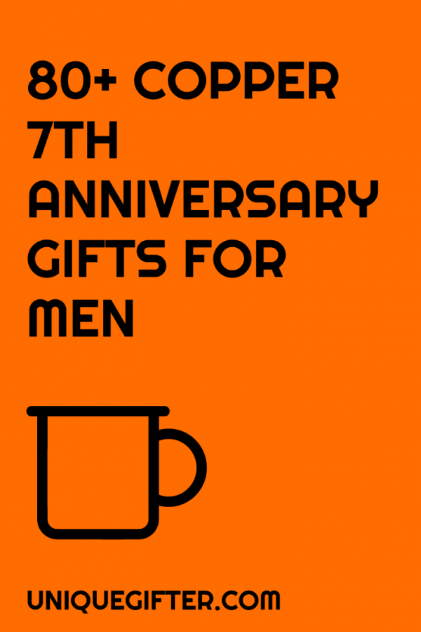 80 Copper 7th Anniversary Gifts For Him Bloggers Time Group Board