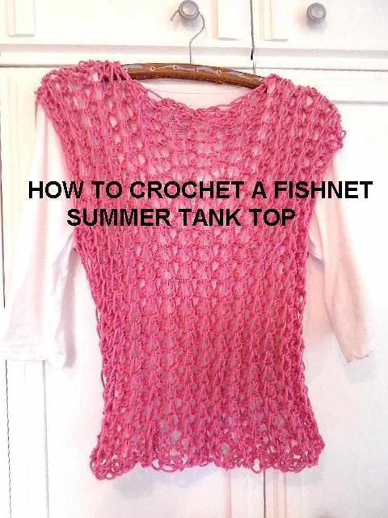 Crochet Fishnet Summer Tank Top Craftsy Crochet Sweaters Tops