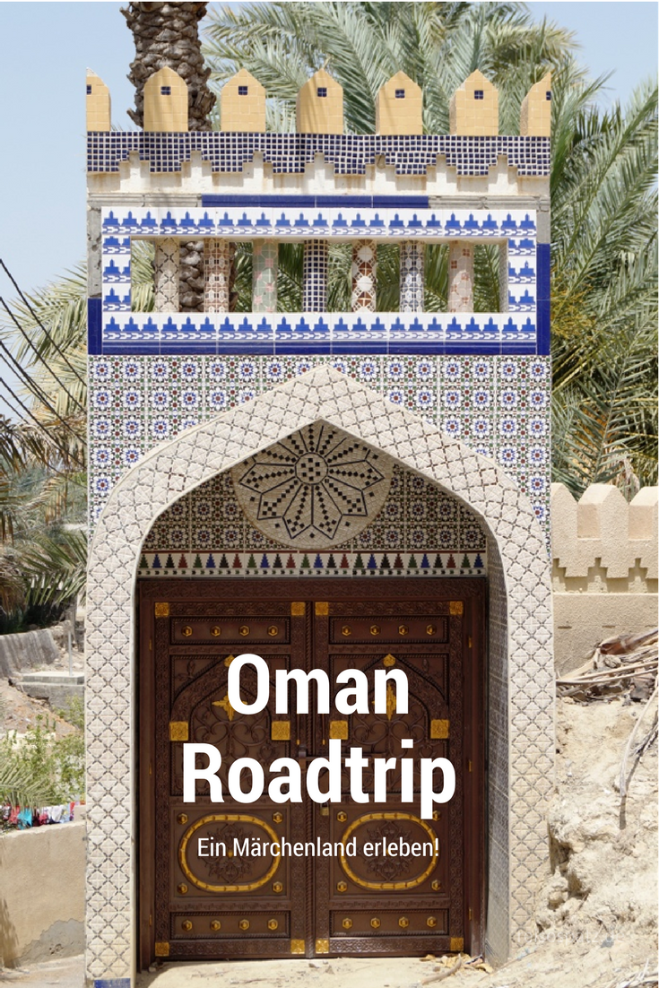 Oman ein Märchenland - Reiseroute & Sehenswürdigkeiten