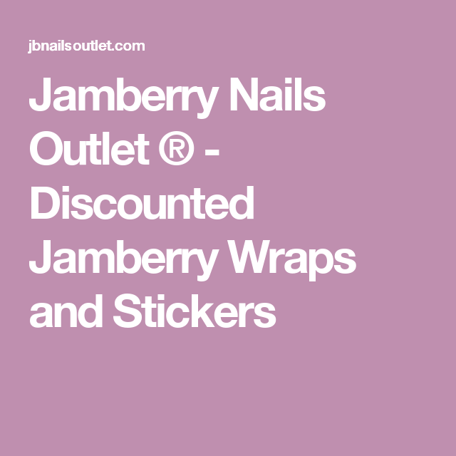 Jamberry Nails Outlet ® - Discounted Jamberry Wraps and Stickers ...