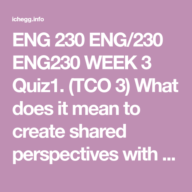 Eng 230 Eng 230 Eng230 Week 3 Quiz What If Questions Cause Effect Perspective