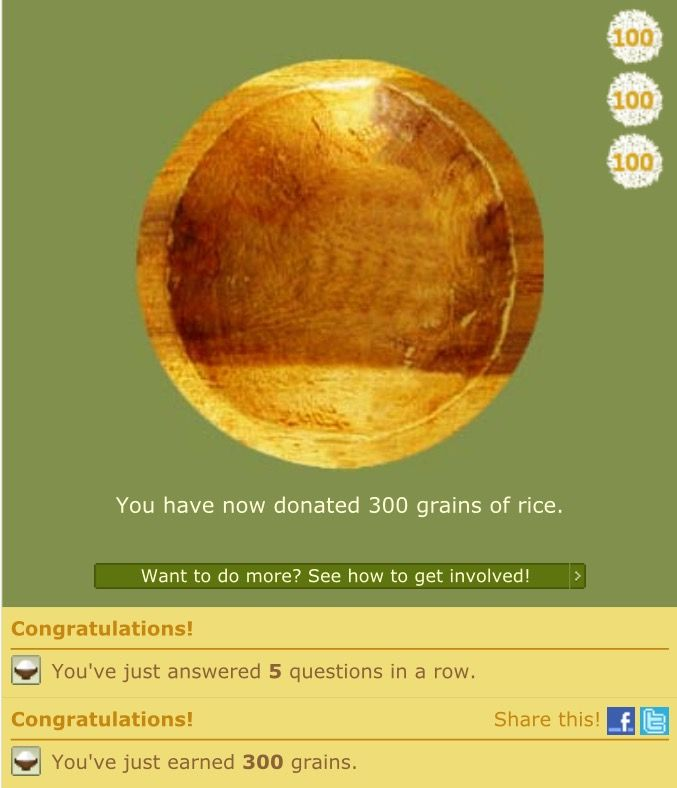 Help donate rice by answering simple questions! Go to: www.freerice.com