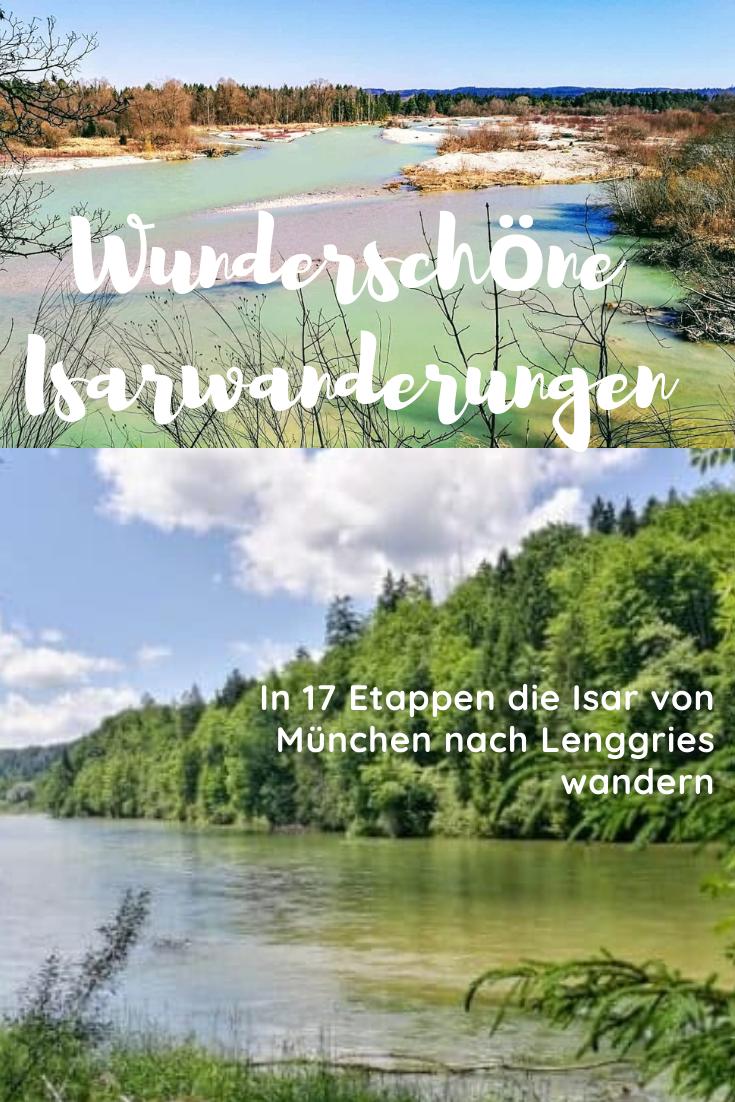 Isar Wandern 17 Tourenvorschlage Zwischen Munchen Und Lenggries Wanderung Wandern Lenggries