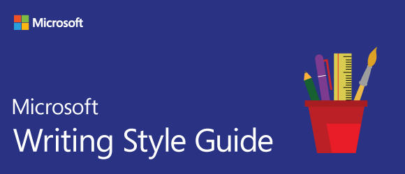 Welcome Microsoft Style Guide Microsoft Docs Writing Style Guide Writing Styles Style Guides