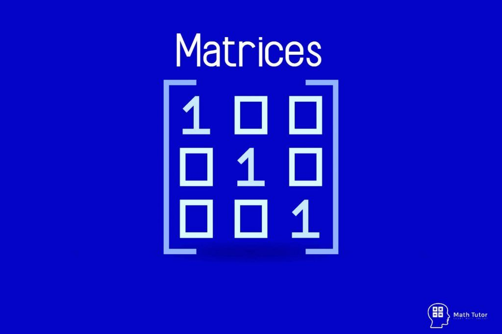 Matrices Math Tutor Math Matrix