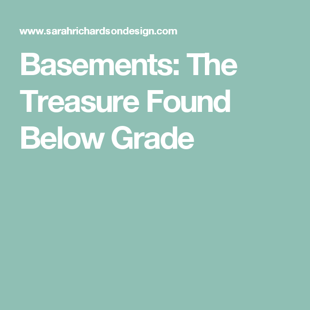 Basements: The Treasure Found Below Grade