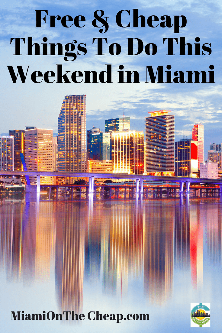 Free Or Cheap Things To Do This Weekend In Miami Miami On The Cheap Cheap Things To Do Weekend In Miami Miami Shopping