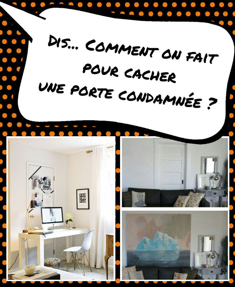 id es et conseils pour cacher ou faire oublier une porte condamn e what a nice salon. Black Bedroom Furniture Sets. Home Design Ideas