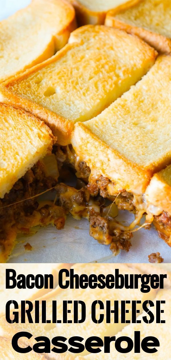 Bacon Cheeseburger Grilled Cheese Casserole   This is Not Diet Food #bacon #casserole #cheese #cheeseburger #grilled