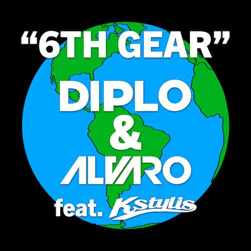 Diplo, Alvaro, Kstylis – 6th Gear (single cover art)