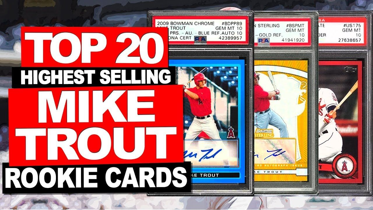 Top 20 Highest Selling Mike Trout Rookie Cards Most Valuable Mike