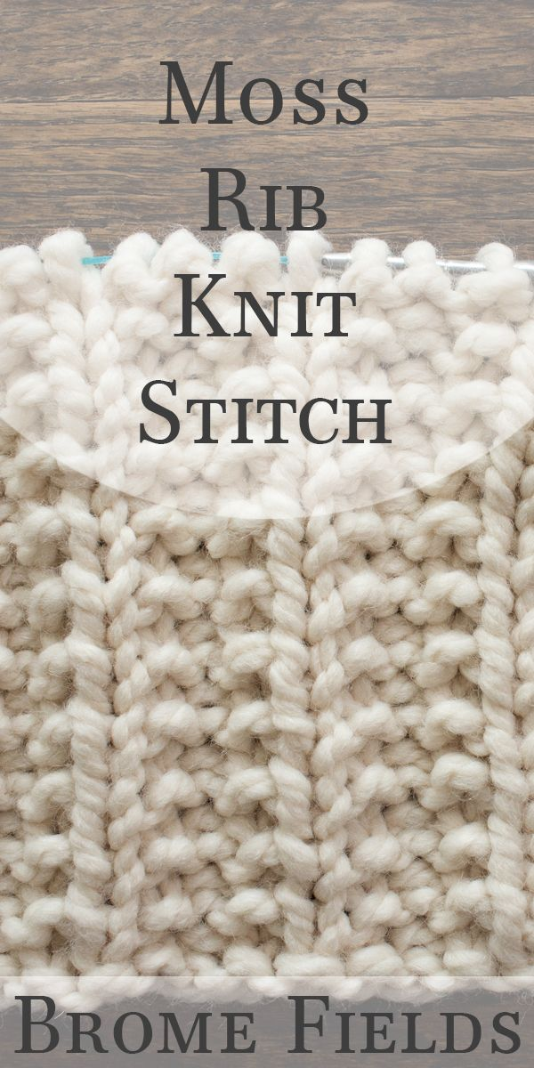Video How To Knit The Moss Rib Knit Stitch By Brome Fields Soon