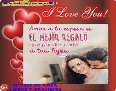 Frases bonitas y de amor- Amar a tu esposa el mejor regalo para tus hijos